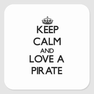 Keep Calm and Love a Pirate Square Sticker