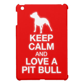 Keep Calm And Love A Pit Bull iPad Mini Case