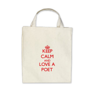 Keep Calm and Love a Poet Tote Bags