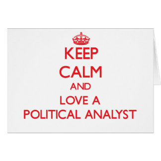 Keep Calm and Love a Political Analyst Greeting Card