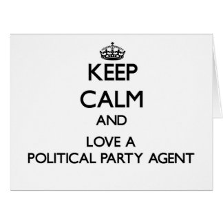 Keep Calm and Love a Political Party Agent Cards