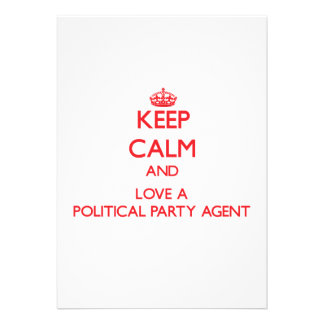 Keep Calm and Love a Political Party Agent Invite