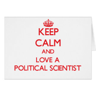 Keep Calm and Love a Political Scientist Greeting Card