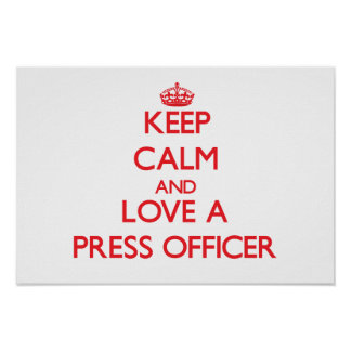 Keep Calm and Love a Press Officer Poster