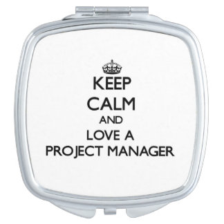 Keep Calm and Love a Project Manager Travel Mirror