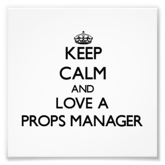 Keep Calm and Love a Props Manager Photo