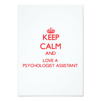Keep Calm and Love a Psychologist Assistant 5x7 Paper Invitation Card