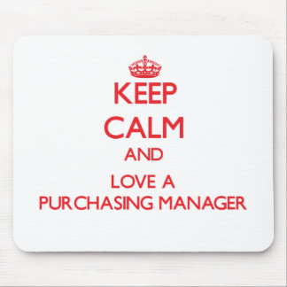 Keep Calm and Love a Purchasing Manager Mouse Pads