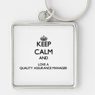 Keep Calm and Love a Quality Assurance Manager Silver-Colored Square Key Ring