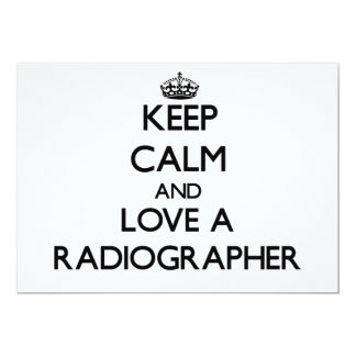 Keep Calm and Love a Radiographer Invitations