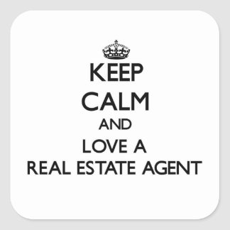 Keep Calm and Love a Real Estate Agent Square Sticker