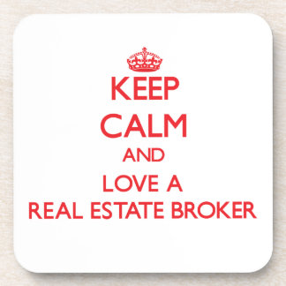 Keep Calm and Love a Real Estate Broker Beverage Coaster