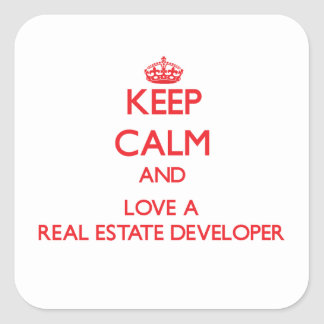 Keep Calm and Love a Real Estate Developer Square Stickers
