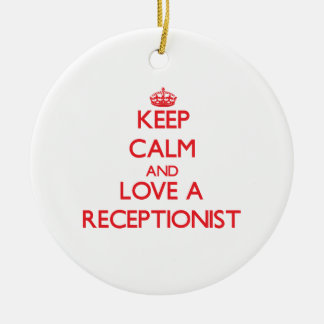 Keep Calm and Love a Receptionist Christmas Ornament