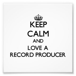 Keep Calm and Love a Record Producer Photo Print