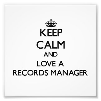 Keep Calm and Love a Records Manager Photo Print