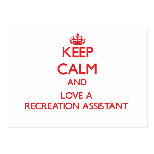 Keep Calm and Love a Recreation Assistant Business Card Templates