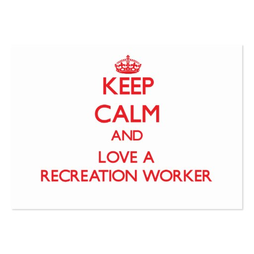 Keep Calm and Love a Recreation Worker Business Card Template