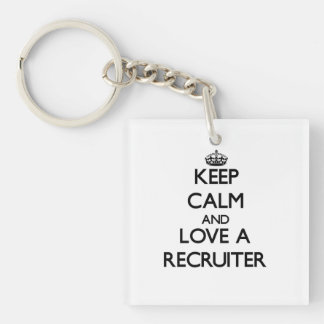 Keep Calm and Love a Recruiter Acrylic Key Chains