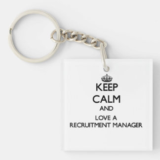Keep Calm and Love a Recruitment Manager Square Acrylic Keychains