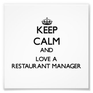 Keep Calm and Love a Restaurant Manager Art Photo