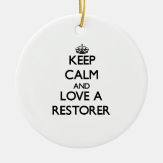Keep Calm and Love a Restorer Ornaments