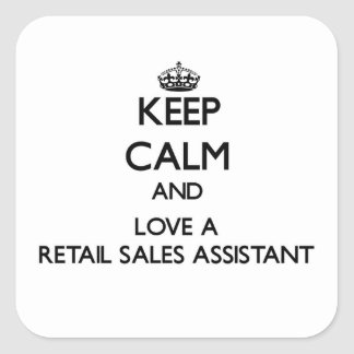 Keep Calm and Love a Retail Sales Assistant Square Sticker