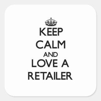 Keep Calm and Love a Retailer Square Sticker