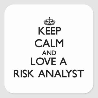 Keep Calm and Love a Risk Analyst Square Stickers