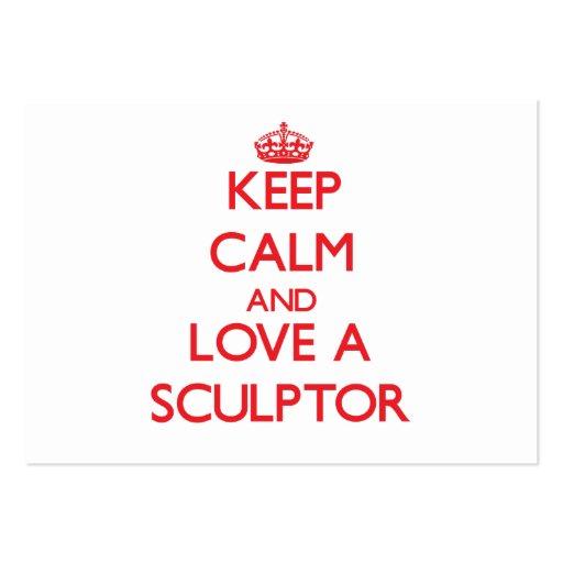 Keep Calm and Love a Sculptor Business Card Templates