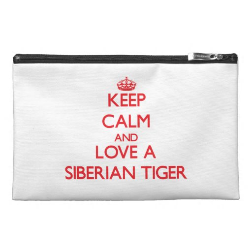 Keep calm and Love a Siberian Tiger Travel Accessory Bag