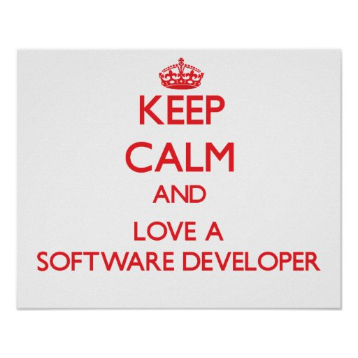 Keep Calm and Love a Software Developer Posters
