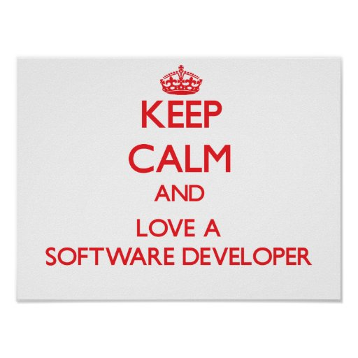 Keep Calm and Love a Software Developer Poster