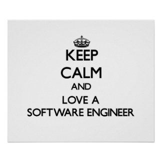 Keep Calm and Love a Software Engineer Posters