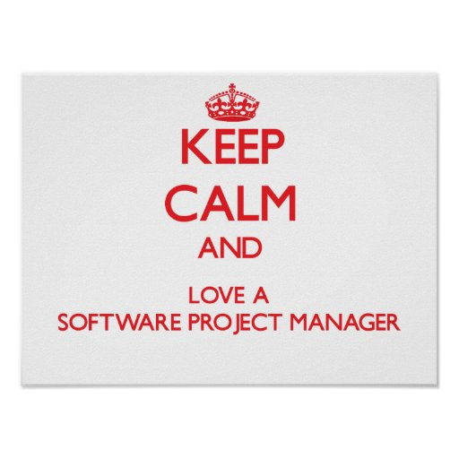 Keep Calm and Love a Software Project Manager Poster