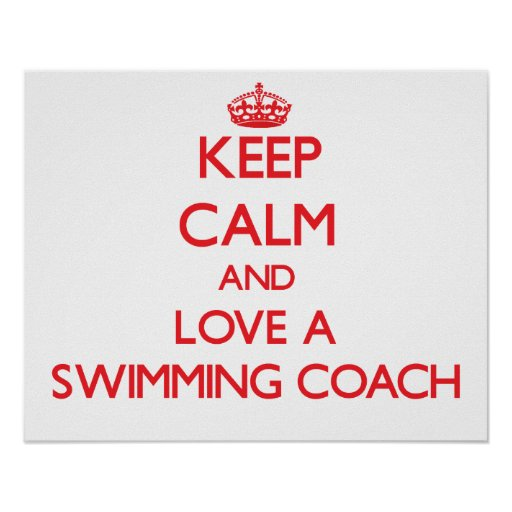 Keep Calm and Love a Swimming Coach Poster