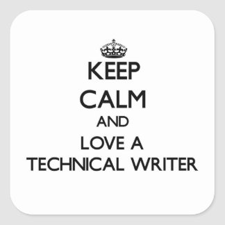 Keep Calm and Love a Technical Writer Stickers
