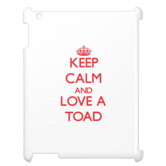 Keep calm and Love a Toad Cover For The iPad 2 3 4