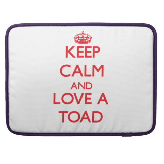 Keep calm and Love a Toad Sleeve For MacBooks
