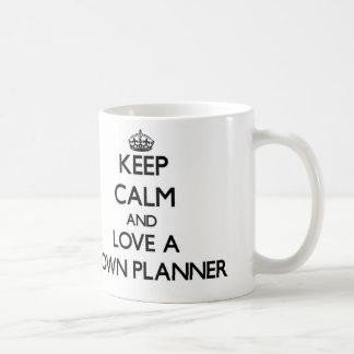 Keep Calm and Love a Town Planner Coffee Mugs