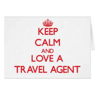 Keep Calm and Love a Travel Agent Greeting Card