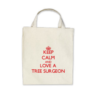 Keep Calm and Love a Tree Surgeon Canvas Bags