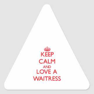 Keep Calm and Love a Waitress Triangle Stickers