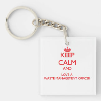 Keep Calm and Love a Waste Management Officer Single-Sided Square Acrylic Keychain