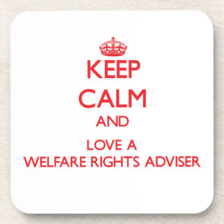 Keep Calm and Love a Welfare Rights Adviser Coasters
