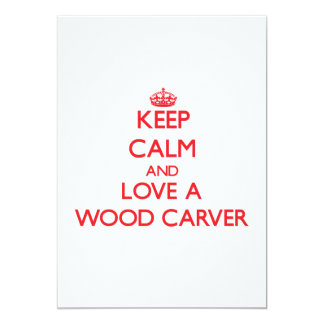 Keep Calm and Love a Wood Carver Card