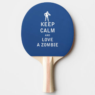 Keep Calm and Love A Zombie Ping Pong Paddle