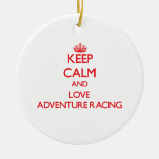 Keep calm and love Adventure Racing Ornaments