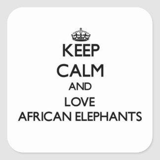 Keep calm and Love African Elephants Square Sticker