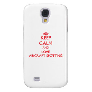Keep calm and love Aircraft Spotting Samsung Galaxy S4 Cases